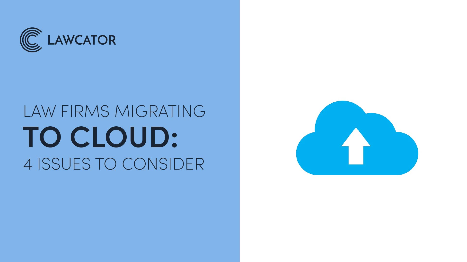 Law Firms Migrating to Cloud: 4 Issues to Consider