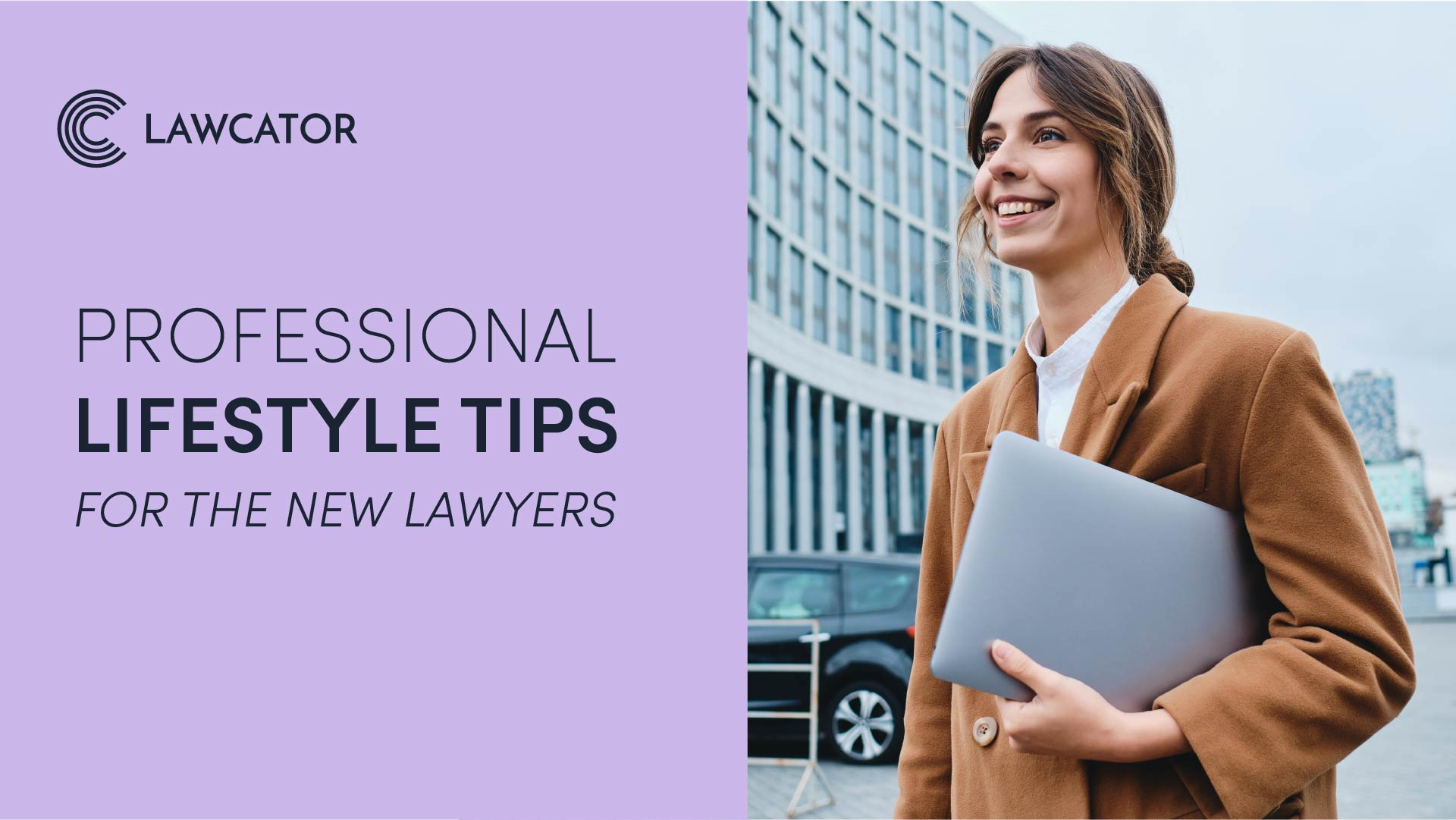 Professional Lifestyle Tips for The New Lawyers