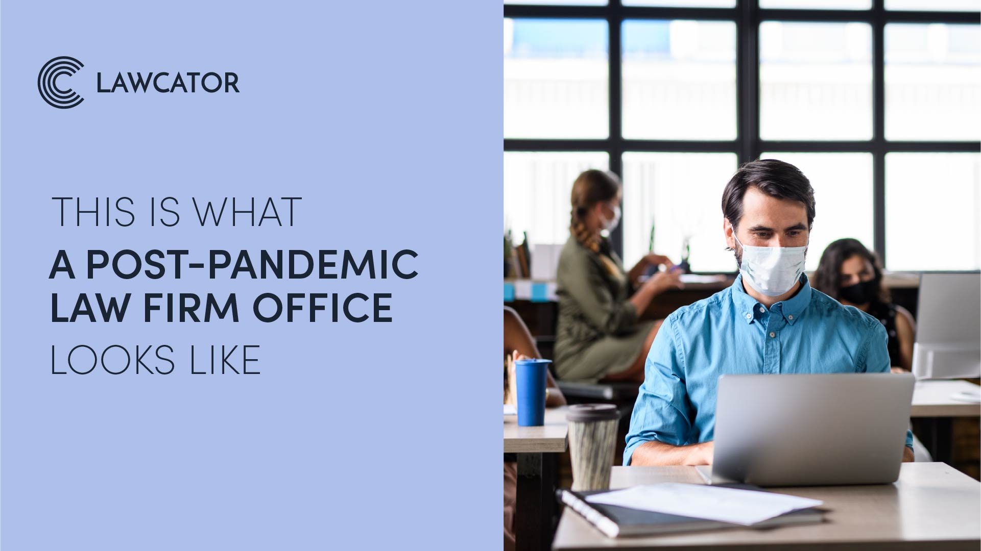 This Is What a Post-Pandemic Law Firm Office Looks Like