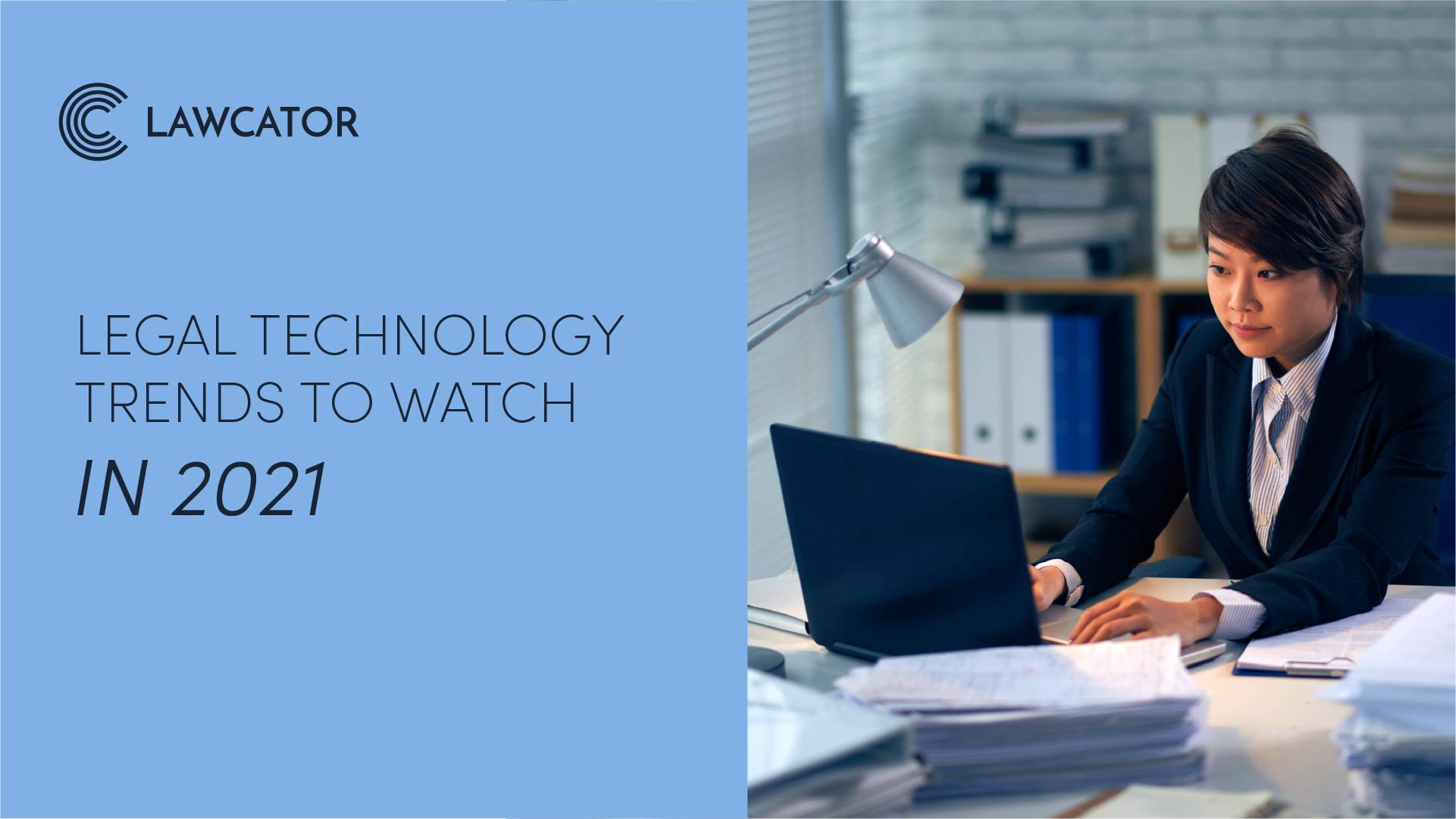 Legal Technology Trends to Watch in 2021